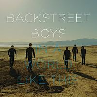 Обложка сингла «In a World Like This» (Backstreet Boys, 2013)