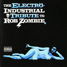 Обложка альбома Various artists «The Electro-Industrial Tribute to Rob Zombie» ({{{Год}}})