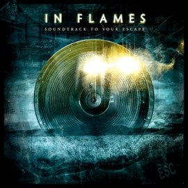 In Flames album cover Soundtrack to Your Escape (2004)