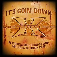 Обложка сингла «It's Goin' Down» (X-Ecutioners и Linkin Park, 2002)