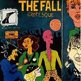 Обложка альбома The Fall «Grotesque (After the Gramme)» (1980)