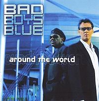 Обложка альбома Bad Boys Blue ««Around The World»» (2003)