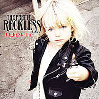 Обложка альбома The Pretty Reckless «Light Me Up» (2010)