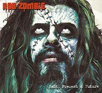 Обложка альбома Rob Zombie «Past, Present & Future» (2003)