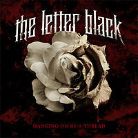 Обложка альбома The Letter Black «Hanging On by a Thread» (2010)