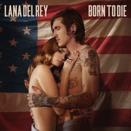 Обложка сингла Ланы Дель Рей «Born to Die» (2011)