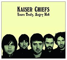 Обложка альбома Kaiser Chiefs «Yours Truly, Angry Mob» (2007)