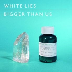 Обложка сингла White Lies «Bigger than Us» (2011)