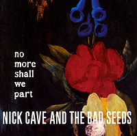 Обложка альбома Nick Cave and the Bad Seeds «No More Shall We Part» (2001)