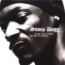Обложка альбома Snoop Dogg «Paid Tha Cost To Be Da Boss» (2002)