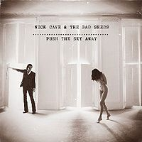 Обложка альбома Nick Cave and the Bad Seeds «Push the Sky Away» (2013)