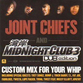 Обложка альбома «Joint Chiefs and Midnight Club 3 DUB Edition Custom Mix For Your Whip» (2005)