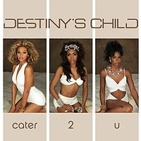 Обложка сингла «Cater 2 U» (Destiny's Child, 2005)