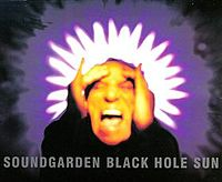 Обложка сингла «Black Hole Sun» (Soundgarden, {{{Год}}})