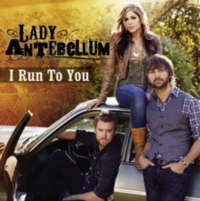 Обложка сингла «I Run to You» (Lady Antebellum, 2009)