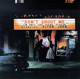 Обложка альбома Элтона Джона «Don't Shoot Me I'm Only the Piano Player» (1973)