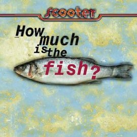 Обложка сингла Scooter «How Much Is The Fish?» (1998)