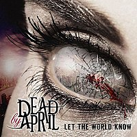 Обложка альбома Dead by April «Let the World Know» (2014)