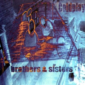Обложка сингла Coldplay «Brothers & Sisters» (1999)