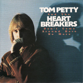 Обложка сингла Tom Petty and the Heartbreakers «Don't Come Around Here No More» (1985)