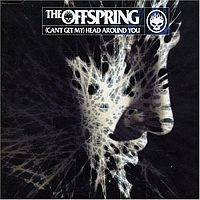 Обложка сингла «(Can't Get My) Head Around You» (The Offspring, 2004)
