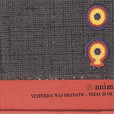 Обложка альбома Múm «Yesterday Was Dramatic — Today Is OK» (2000)