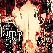Обложка альбома Lamb of God «As the Palaces Burn» (2003)