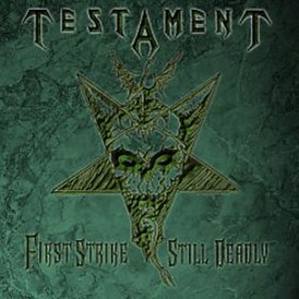 Обложка альбома Testament «First Strike Still Deadly» (2001)