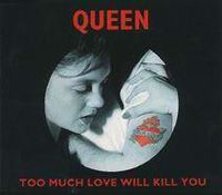 Обложка сингла «Too Much Love Will Kill You» (Брайан Мэй / Queen, 1992 (1995))