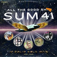 Обложка альбома Sum 41 «All the Good Shit» (2009)