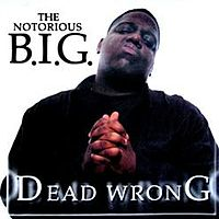 Обложка сингла «Dead Wrong» (The Notorious B.I.G. при участии Эминема, 1999)