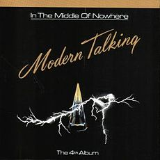 Обложка альбома Modern Talking ««In The Middle Of Nowhere»» (1986)