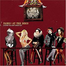 Обложка альбома Panic! at the Disco «A Fever You Can't Sweat Out» (2005)