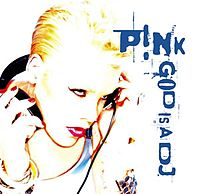Обложка сингла «God Is a DJ» (Pink, 2004)