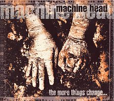 Обложка альбома Machine Head «The More Things Change…» (1997)
