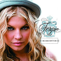 Обложка сингла «Big Girls Don't Cry» (Fergie, 2007)