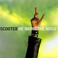 Обложка альбома Scooter «We Bring The Noise!» (2001)