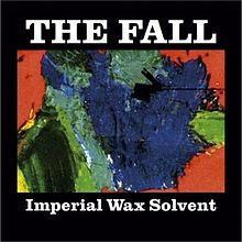 Обложка альбома The Fall «Imperial Wax Solvent» (2008)