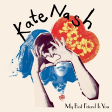 Обложка альбома Kate Nash «My Best Friend Is You» (2010)