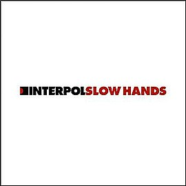 Обложка сингла Interpol «Slow Hands» (2004)