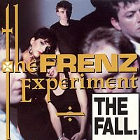 Обложка альбома The Fall «The Frenz Experiment» (1988)
