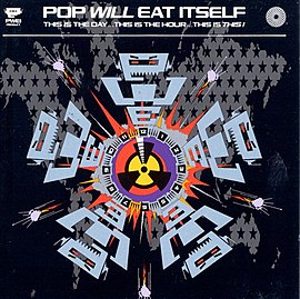 Обложка альбома Pop Will Eat Itself «This Is the Day…This Is the Hour…This Is This!» (1989)
