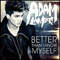 Обложка сингла «Better Than I Know Myself» (Адам Ламберт, 2011)