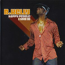 Обложка альбома R. Kelly «Happy People / U Saved Me» (2004)