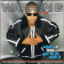 Обложка сингла Warren G при участии Адины Ховард «What's Love Got To Do With It» (1996)