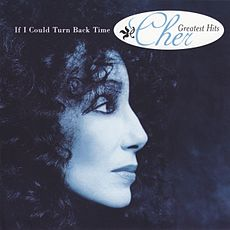 Обложка альбома Шер «If I Could Turn Back Time: Cher's Greatest Hits» (1999)