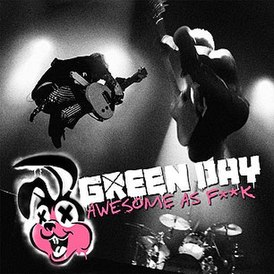 Обложка альбома Green Day «Awesome as Fuck» (2011)