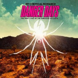 Обложка альбома My Chemical Romance «Danger Days: The True Lives of the Fabulous Killjoys» (2010)