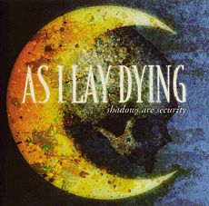 Обложка альбома As I Lay Dying «Shadows Are Security» (2005)