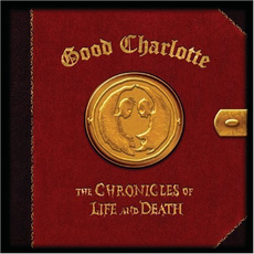 Обложка альбома Good Charlotte «The Chronicles of Life and Death» (2004)